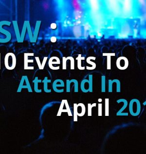 NSW 10 Events To Attend In April 2017