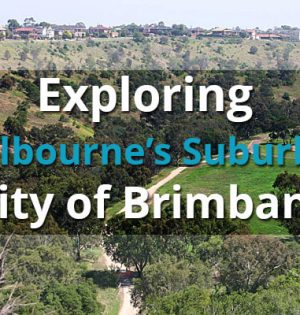 Exploring Melbourne's Suburbs - City of Brimbank