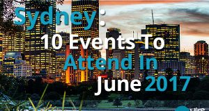 Sydney 10 Events To Attend In June 2017