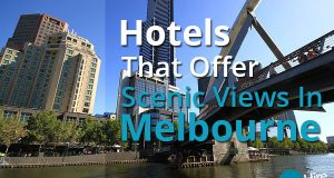 Hotels That Offer Scenic Views In Melbourne