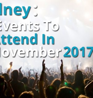 Sydney 10 Events To Attend In November 2017