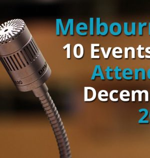 Melbourne 10 Events To Attend In December 2017