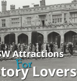 NSW Attractions For History Lovers