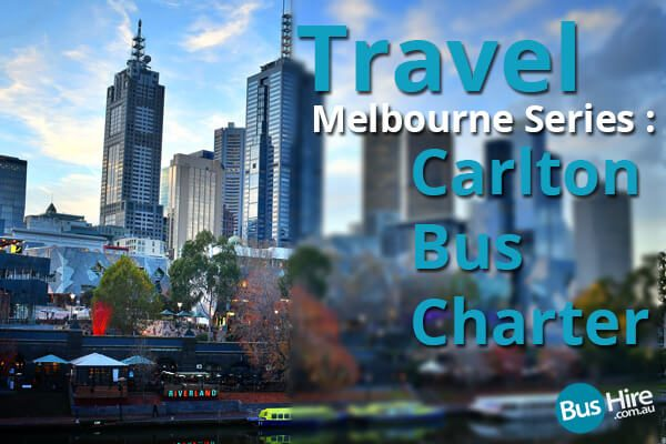 Travel Melbourne Series Carlton Bus Charter