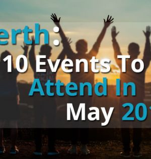 Perth 10 Events To Attend In May 2018