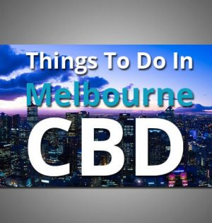Things To Do In Melbourne CBD