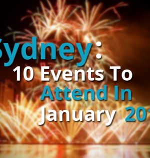 Sydney 10 Events To Attend In January 2017