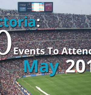 Victoria 10 Events To Attend In May 2017