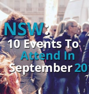 NSW 10 Events To Attend In September 2017