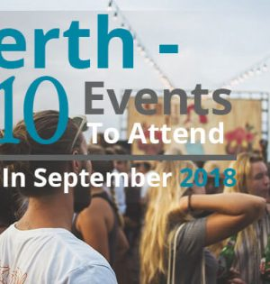 Perth - 10 Events To Attend In September 2018