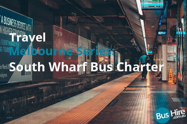 Travel Melbourne Series South Wharf Bus Charter