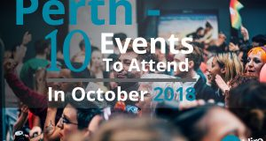 Perth - 10 Events To Attend In October 2018
