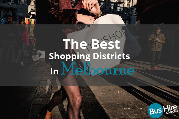 The Best Shopping Districts In Melbourne