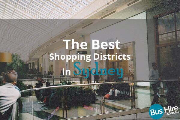 The Best Shopping Districts In Sydney