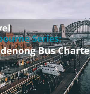 Travel Melbourne Series Dandenong Bus Charter