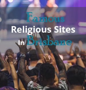 Famous Religious Sites In Brisbane