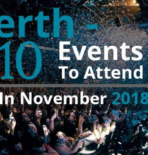 Perth - 10 Events To Attend In November 2018