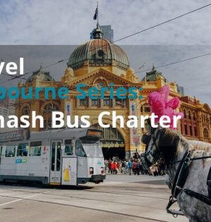Travel Melbourne Series Monash Bus Charter