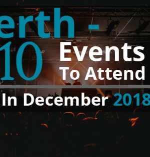 Perth - 10 Events To Attend In December 2018