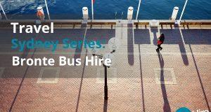 Travel Sydney Series: Bronte Bus Hire