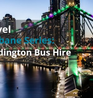 Travel Brisbaacne Series Paddington Bus Hire