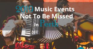 2019 Music Events Not To Be Missed in Perth