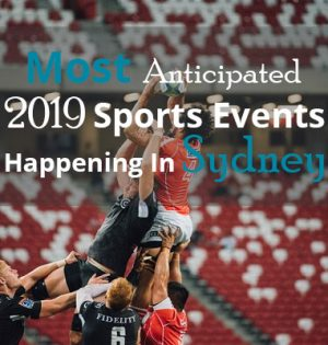 Most Anticipated 2019 Sports Events Happening In Sydney