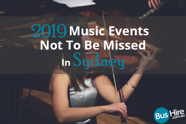 2019 Music Events Not To Be Missed in Sydney